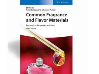 Cod 31604- Common Fragrance and Flavor Materials: Preparation, Properties and Uses, 6th Edition