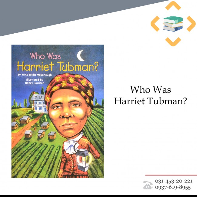 ?Who Was Harriet Tubman