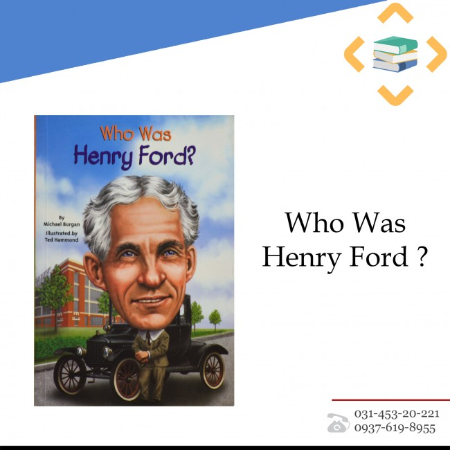 ?Who Was Henry Ford
