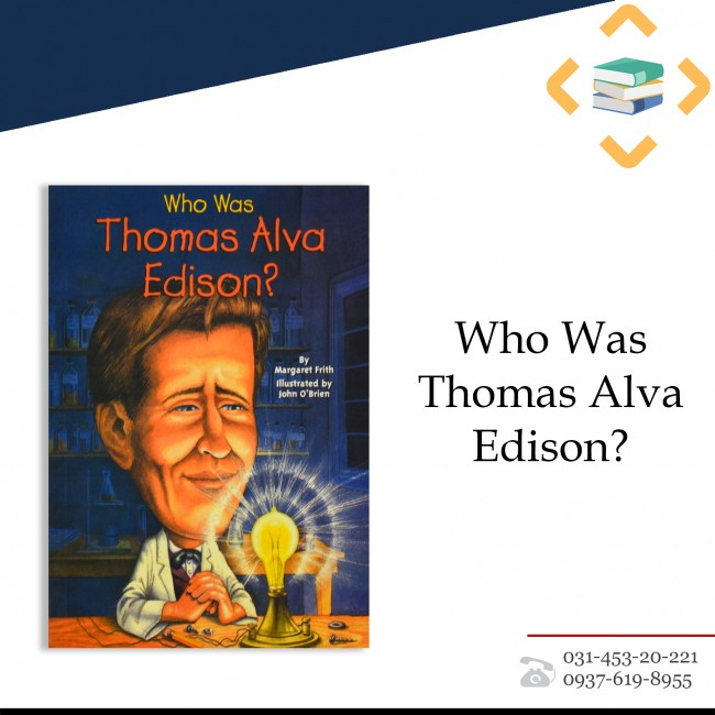 ?Who Was Thomas Alva Edison