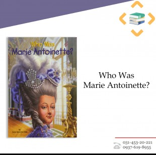 WHO WAS MARIE ANTOINETTE