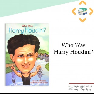 Who was Harry Houdini