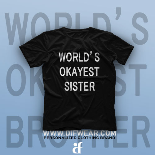 تیشرت World's Okayest Sister