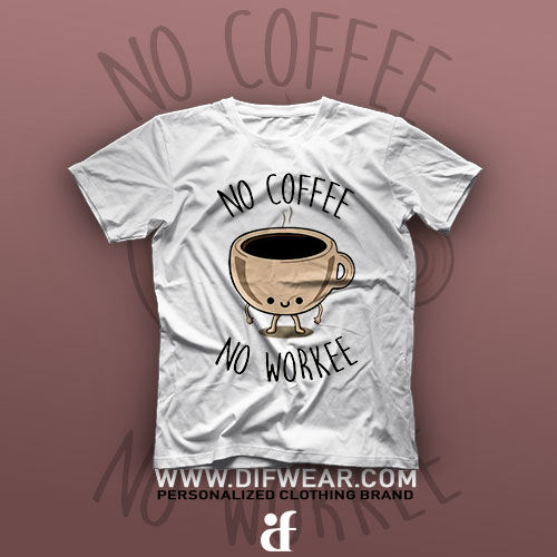 تیشرت No Coffee, No Workee