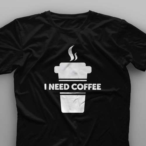 تیشرت I Need Coffee