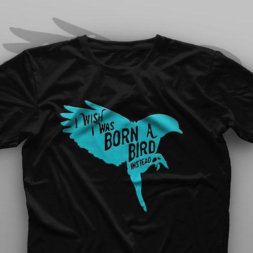 تیشرت I Wish I Was Born A Bird