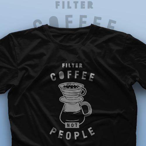 تیشرت Filter Coffee Not People