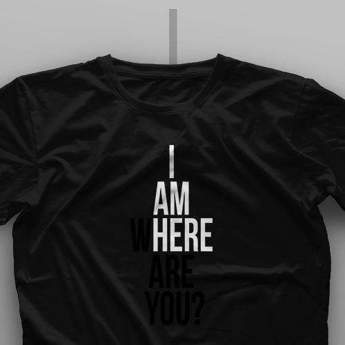 تیشرت I Am Where Are You