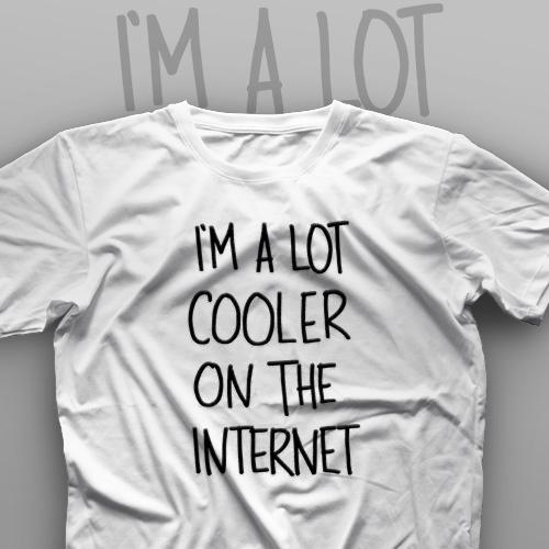 تیشرت I'm A Lot Cooler On The Internet