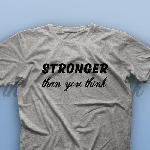 تیشرت Stronger Than You Think #2
