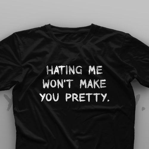 تیشرت Hating Me Doesn't Make You Pretty