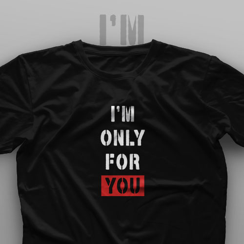 تیشرت I'm Only For You