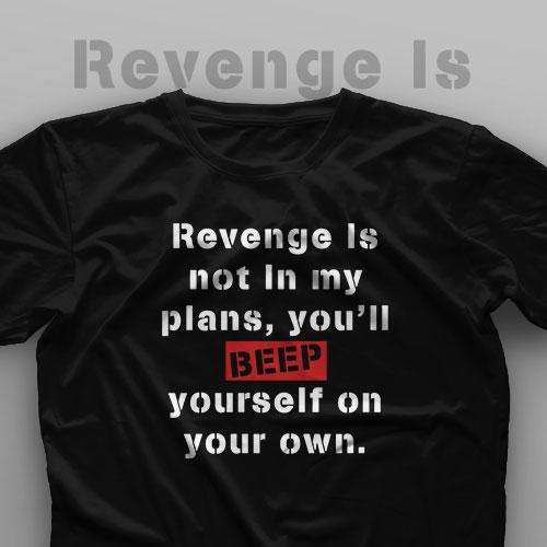 تیشرت Revenge is Not in My Plans