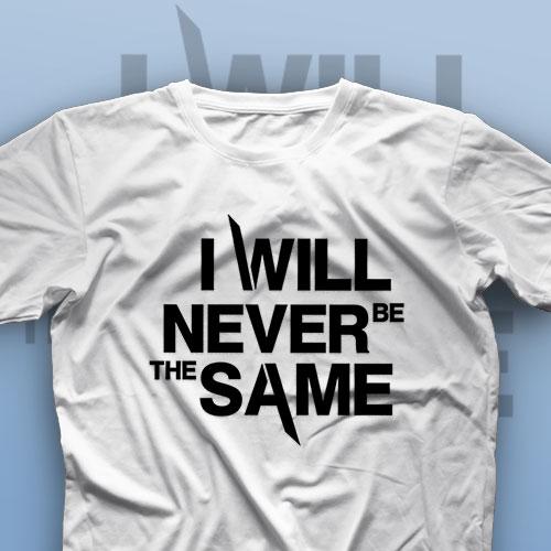 تیشرت I Will Never Be The Same