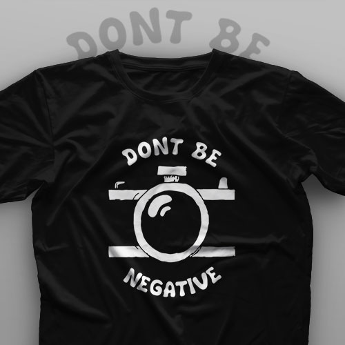 تیشرت Don't Be Negative #2