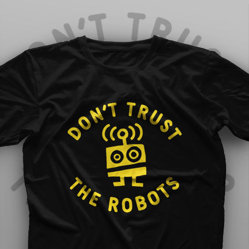 تیشرت Don't Trust The Robots