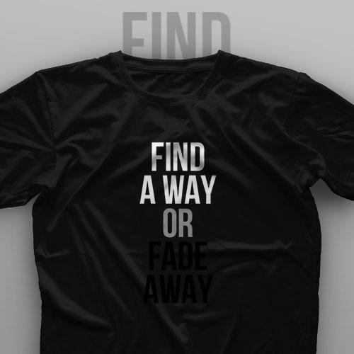 تیشرت Find A Way Or Fade Away