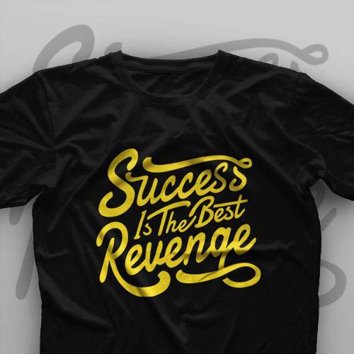 تیشرت Success Is The Best Revange
