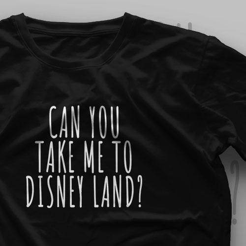 تیشرت ?Can You Take Me To Disney Land