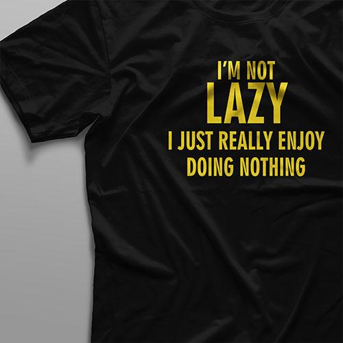 تیشرت I'm Not Lazy #1