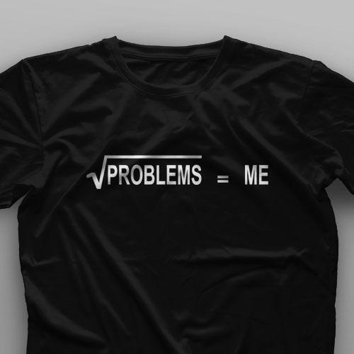تیشرت Problems = Me√