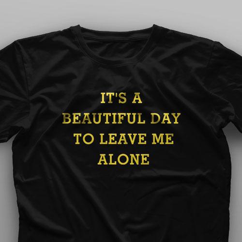 تیشرت Beautiful Day To Leave Me Alone