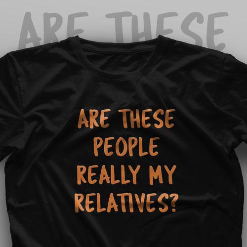 تیشرت ?Are These People Really My Relatives