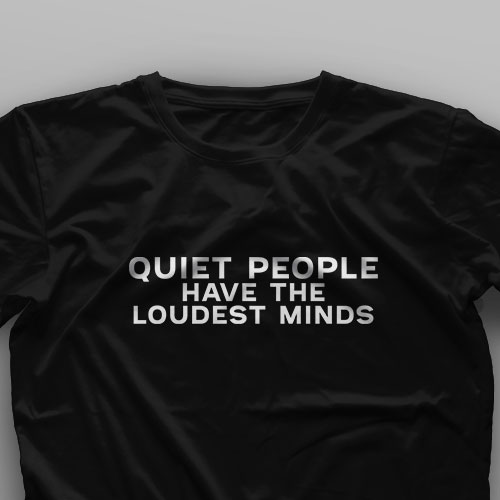 تیشرت Quiet People Have The Loudest Mind #2