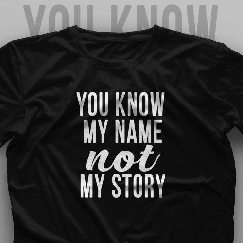 تیشرت You Know My Name, Not My Story