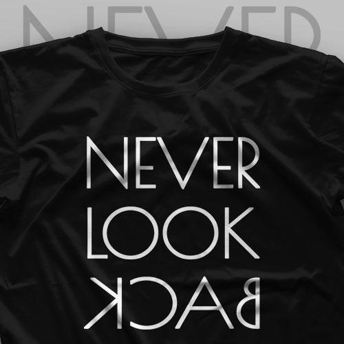 تیشرت Never Look Back