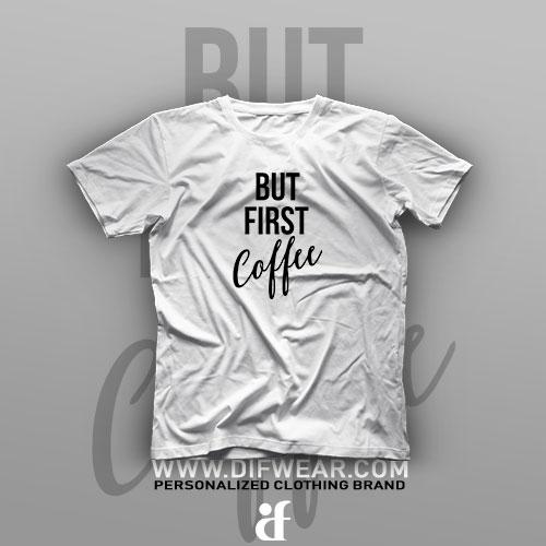 تیشرت But First Coffee