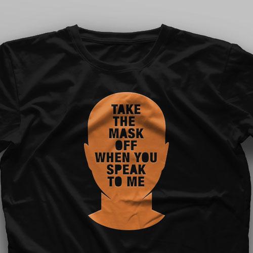 تیشرت Take the Mask Off When You Speak to Me