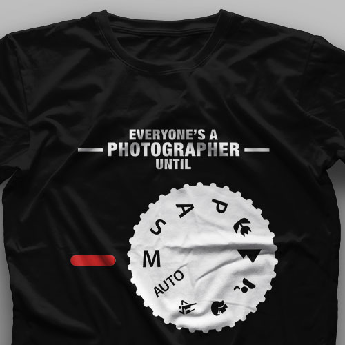 تیشرت Everyone's a Photographer Until