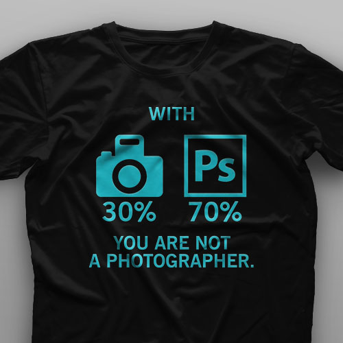 تیشرت You Are Not A Photographer #1