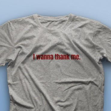 تیشرت I Wanna Thank Me