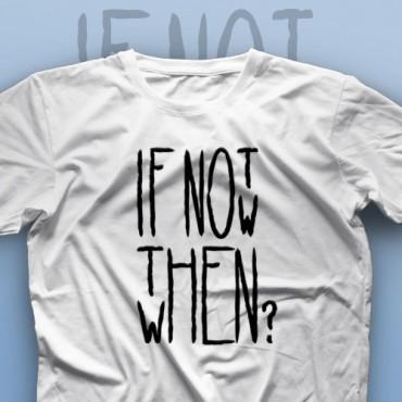 تیشرت If Not Now, When
