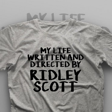 تیشرت My Life Written And Directed By Ridley Scott