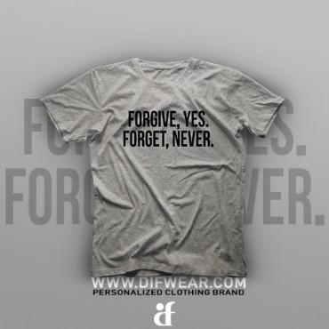 تیشرت Forgive, Yes. Forget, Never