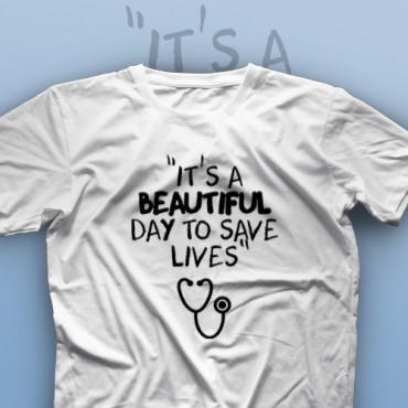 تیشرت It's A Beautiful Day To Save Lives #1