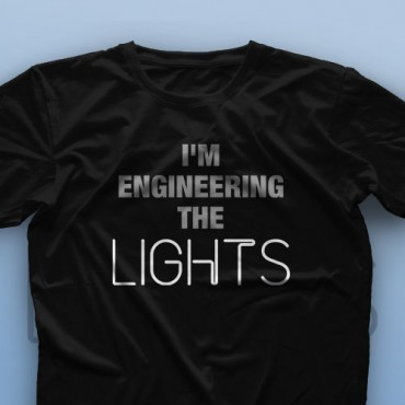 تیشرت I'm Engineering The Lights