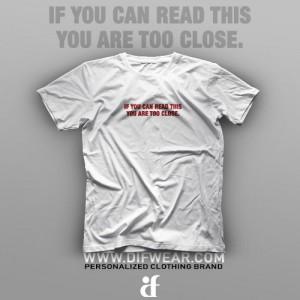 تیشرت If You Can Read This, You Are Too Close #1