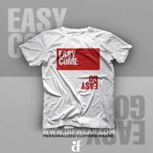 تیشرت Easy Come Easy Go