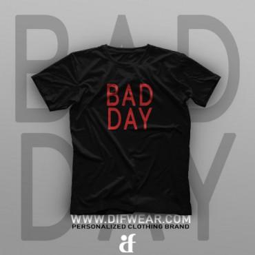 تیشرت Bad Day