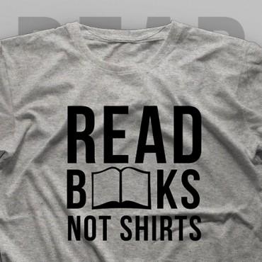 تیشرت Read Books, Not Shirts