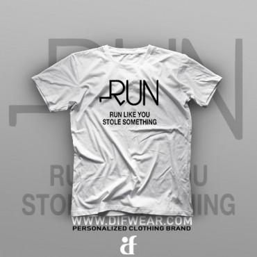 تیشرت Run Like You Stole Something