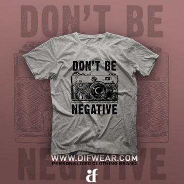 تیشرت Don't Be Negative #1