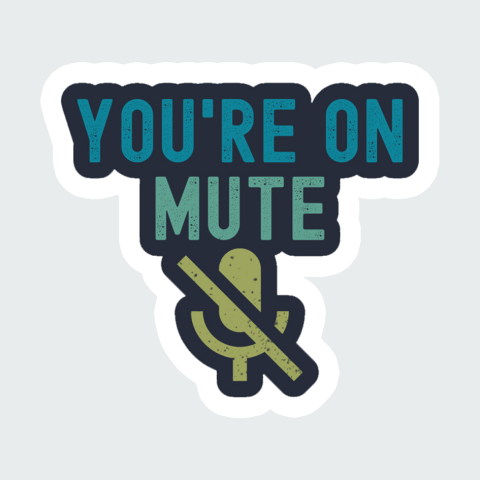 Sticker Your on Muted