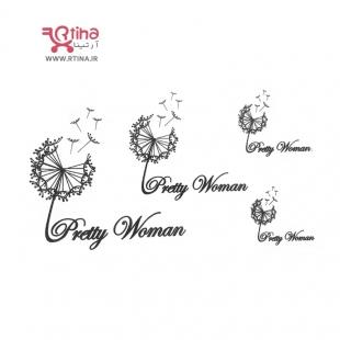 تاتو برچسبی زنانه طرح قاصدک+ تاتو نوشته انگلیسی pretty woman