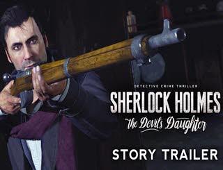 تریلر جدیدی از عنوان Sherlock Holmes: The Devil's Daughter منتشر شد + تصاویر