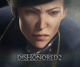پیش نمایش بازی Dishonored 2